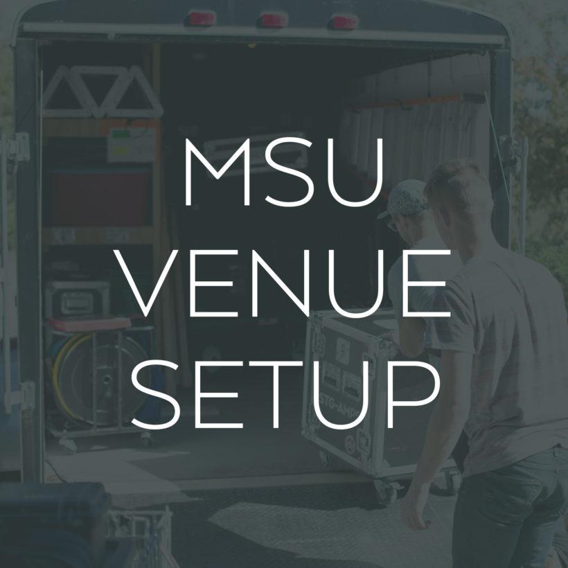 MSU Venue Setup